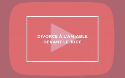 Divorcer à l'amiable devant le juge